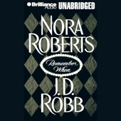 Nora Roberts & J. D. Robb - Remember When (includes 'Big Jack': In Death, Book 17.5) (Unabridged)  artwork