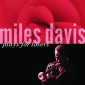 Miles Davis Plays for Lovers (Remastered)