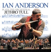 Ian Anderson Plays the Orchestral Jethro Tull (Live)
