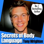The Secrets of Body Language In 30 Minutes (Unabridged) [Original Staging Nonfiction] - Tony Wrighton