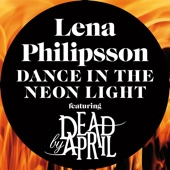 Lena Philipsson & Dead By April - Dance In the Neon Light (feat. Dead By April) ilustración