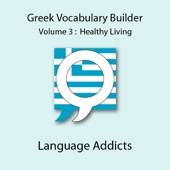Greek Vocab Builder, Vol. 3: Healthy Living