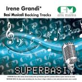 Basi Musicali: Irene Grandi (Versione karaoke)