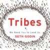 Tribes: We Need You to Lead Us (Unabridged) - Seth Godin