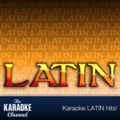 The Karaoke Channel - Latin, Vol. 1