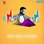Smiley - Dead Man Walking (Radio Edit) artwork