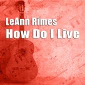 How Do I Live (Remixes) - EP