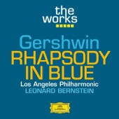 Leonard Bernstein & Los Angeles Philharmonic - The Works - Gershwin: Rhapsody in Blue  artwork