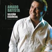 Seleção Essencial: Grandes Sucessos - Amado Batista