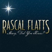 Mary, Did You Know? - Rascal Flatts