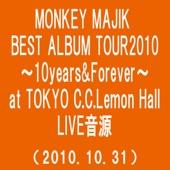 魔法の言葉(MONKEY MAJIK BEST ALBUM TOUR2010〜10Years & Forever〜at TOKYO C.C.Lemon Hall(2010.10.31))