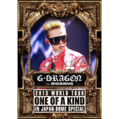 MISSING YOU -G-DRAGON 2013 WORLD TOUR 〜ONE OF A KIND〜 IN JAPAN DOME SPECIAL-