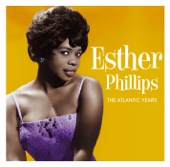 Esther Phillips: The Atlantic Years