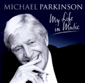 Michael Parkinson - My Life In Music