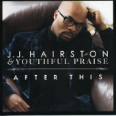 After This - Youthful Praise & J.J. Hairston