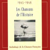 Les chansons de l'Histoire 1945 - 1949