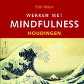 Werken Met Mindfulness - Houdingen