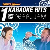 Drew's Famous # 1 Karaoke Hits: Sing like Pearl Jam