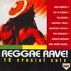 Reggae Rave! - 16 Crucial Cuts