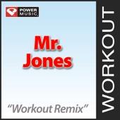Mr. Jones (Workout Remix)