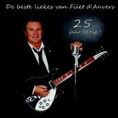 De beste liekes van Filet d'Anvers - 25 jaar bezig!