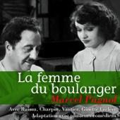 Marcel Pagnol : La femme du boulanger