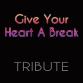 [Download] Give Your Heart a Break MP3