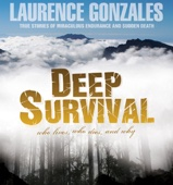 Deep Survival: True Stories of Miraculous Endurance and Sudden Death (Unabridged) [Unabridged Nonfiction] - Laurence Gonzales Cover Art