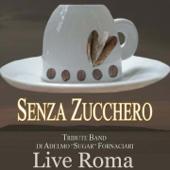 Senza Zucchero: Live Roma (Tribute Band di Adelmo Sugar Fornaciari)