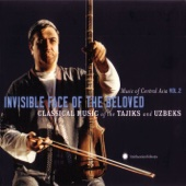 Music of Central Asia, Vol. 2: Invisible Face of the Beloved - Classical Music of the Tajiks and Uzbeks