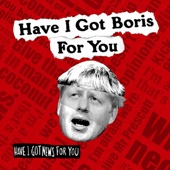 Have I Got Boris for You
