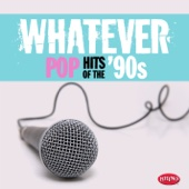 Whatever: Pop Hits of the '90s - Various Artists Cover Art