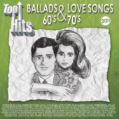 Top Hits / Ballads & Love Songs 60's & 70's