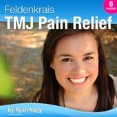 Feldenkrais TMJ Pain Relief