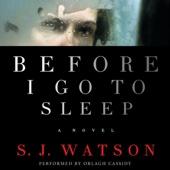 Before I Go to Sleep: A Novel (Unabridged) - S. J. Watson Cover Art