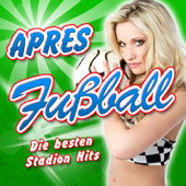 APRES FUSSBALL - Die besten Stadion Hits (Frauen 2011 Hitparade - Karneval Women Hit Germany - Mallorca 2012 - Oktoberfest - Schlager Discofox 2013 Soccer)