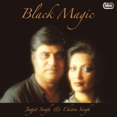Jagjit Singh & Chitra Singh - Black Magic artwork