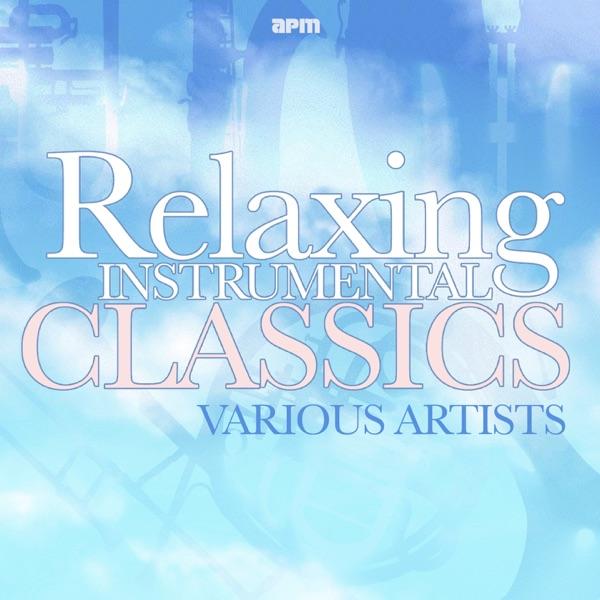Relaxing Instrumental Classics | Various Artists