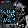 Better Can Wuk - Single, 2010
