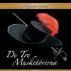 De tre musketörerna [The Three Muskateers] (Unabridged) - Alexandre Dumas