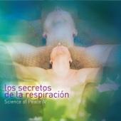 Science of Peace IV: Los Secretos de la Respiración