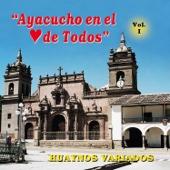Ayacucho En El Corazon De Todos Vol. 1