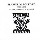 Fratelli! 1988-1998: Dieci Anni Di Fratelli Di Soledad