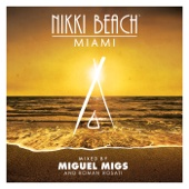 Nikki Beach - Miami (Mixed By Miguel Migs & Roman Rosati)