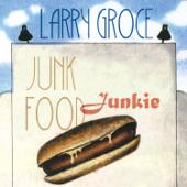 Download Larry Groce - Junk Food Junkie