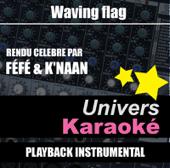 Waving Flag (Hymne International World Cup 2010) [Rendu célèbre par Féfé & K'naan] {Version karaoké}