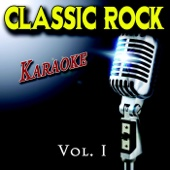 Classic Rock Karaoke, Vol. 1 (Karaoke Version)