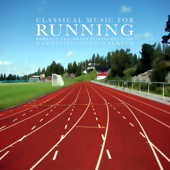 Classical Music for Running: Workout Tracks for Fitness Routines, Cardio, Jogging and Walking