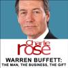 Warren Buffett: The Man, the Business, the Gift (Abridged) - Charlie Rose