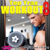 Top Trax Workout, Vol. 8 (Nonstop Workout Remix) [132 BPM]